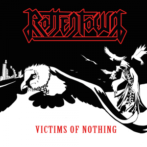 "Rottentown : ""Victims of Nothing"" Digipack CD & CD 11th December 2017 Non Nobis Productions / NBQ Records / Secret Port Records."