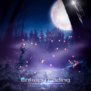 """Entropy Coding : """"Tales Of The Moon"""" Digital album 19th January 2018 Agoge Records ."""