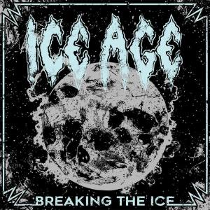 """Ice Age: """"Breaking the Ice"""" CD& LP October 2017 GMR Music Group."""