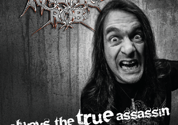 "Raging-Rob : ""Always The True Assassin"" CD 27th April 2018 Self Release."