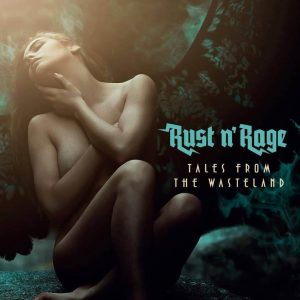 "Rust n' Rage : ""Tales from the Wasteland"" CD 13th April 2018 Ektro Records/Karkia Mistika Records."