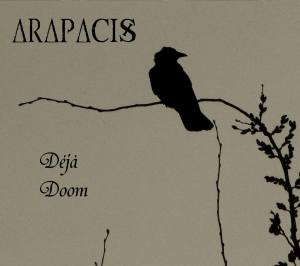 "Arapacis : Déjà Doom"" CD 1 Digital 2017-2018 Self Released."