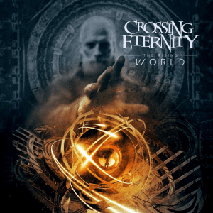 "Crossing-Eternity : ""The Rising World' CD & Digital 15th June 2018 Rockshots Records."