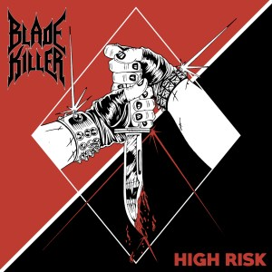 "Blade Killer: ""High Risk"" CD & LP & Digital 23rd November 2018 M-Theory Audio."