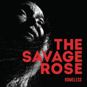 "The Savage Rose : ""Homeless"" CD & LP 25th of January 2019."