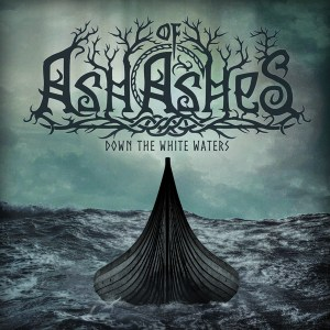 """Ash of Ashes : """"Down The White Waters"""" CD & LP 21st September 2018 Kalthallen Tonträger."""