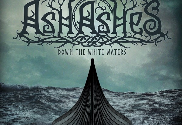 "Ash of Ashes : ""Down The White Waters"" CD & LP 21st September 2018 Kalthallen Tonträger."