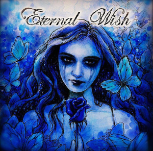"Blue Midnight : ""Eternal Wish"" CD & Digital Self Release."