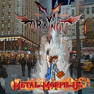 "Orbynot : ""Metal-Morph-Us"" CD & Digital 23rd November 2018 Self Released."