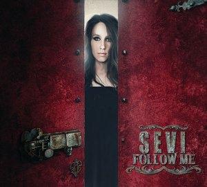 "Sevi : ""Follow Me"" CD & Digital 9th March 2019 Self Released."