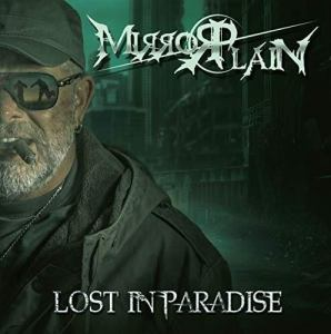 """MirrorPlain : """"Lost In Paradise"""" CD 19th July 2019 Fastball Music."""