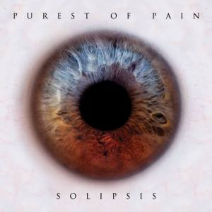 """Purest Of Pain : """"Solipsis"""" CD 1st March 2018 Sick Records."""