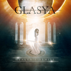"Glasya : ""Heaven's Demise"" CD 12th July 2019 Pride & Joy Music."