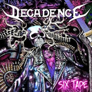 """Decadence : """"Six Tape"""" CD 1st November 2019 Heavy Dose."""