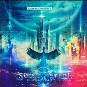 "Soul Of Steel : ""Rebirth"" CD 20th September 2019 Revalve Records."