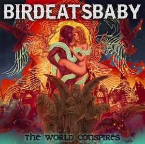 "Birdeatsbaby : ""The World Conspires"" CD & Digital 18th October 2019 Dr Music Promotion."
