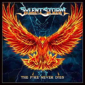 """Sylent Storm : """"The Fire Never Dies"""" CD 27th November 2020 Storm Spell Records."""