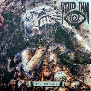 "Void Inn : ""End This Game"" Digipack CD 20th October 2020 Self Released."