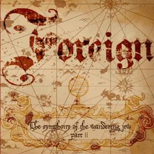 "Foreign : ""Symphony Wandering Jew"" CD & Digital 4th December 2020 Pride & Joy Music."