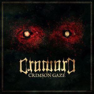 "Croword : ""Crimson Gaze "" Digipack CD 9th March 2021 NRT Records."