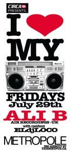 I Love My Radio Fridays - El dj Loco - Ali B - July 29th