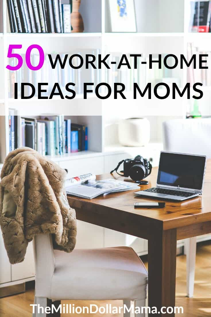 Finding a way to work-from-home is the idea situation for many moms, but sometimes it can be difficult to find the perfect job opportunity. This list has 50 awesome work-from-home ideas to help get you started, along with some ways to start making a supplemental income right now.