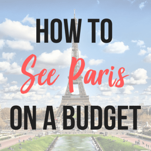 How to See Paris on a Budget