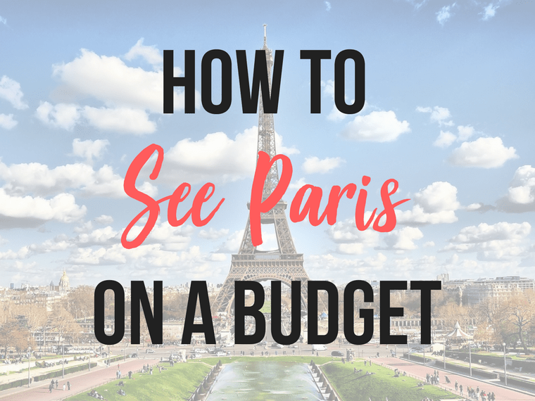 See Paris on a Budget - My Top Tips for Visiting the City Of Love!