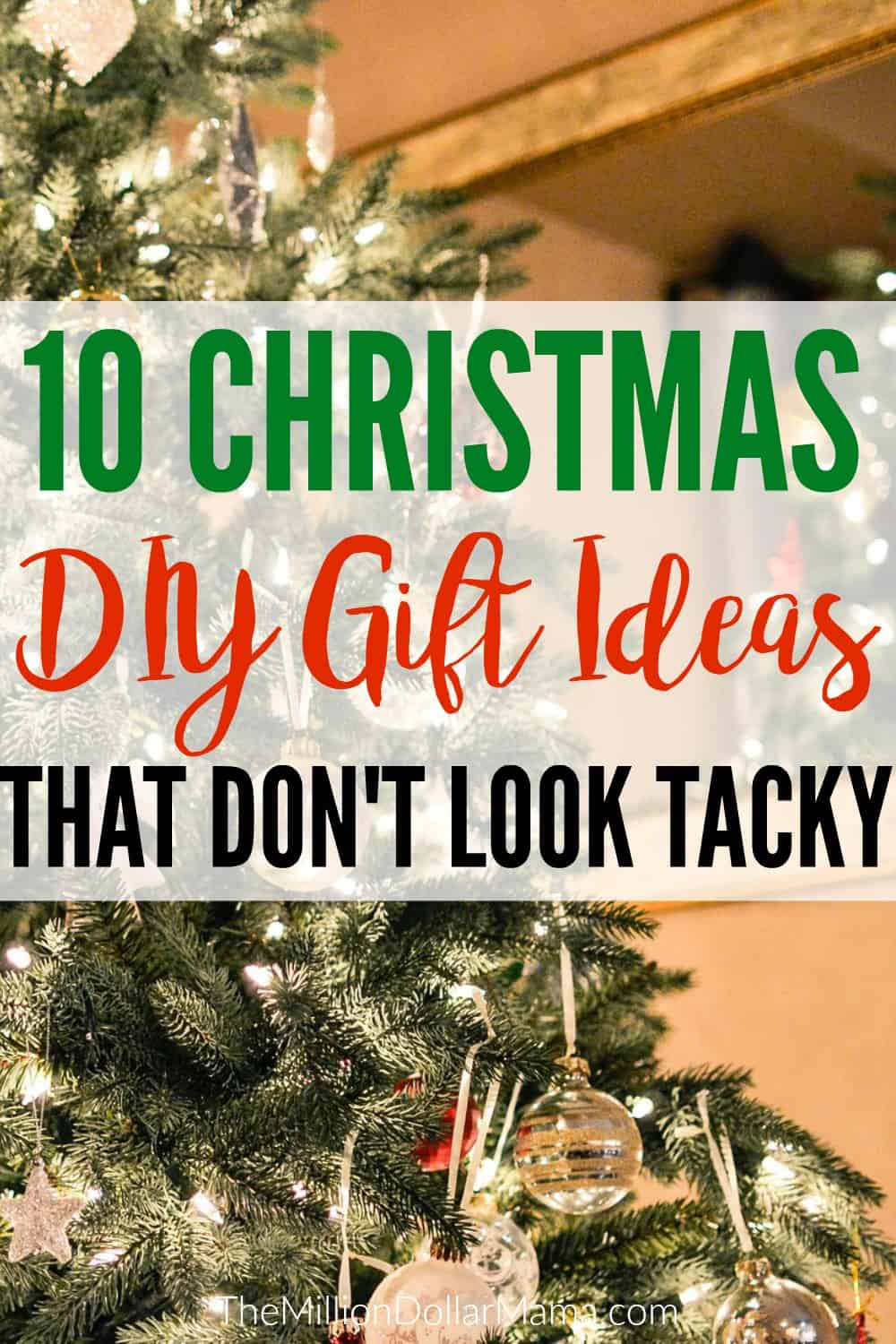 DIY Christmas gifts can be a great way to save money - here are 10 money-saving DIY Christmas gift ideas that don't look tacky!