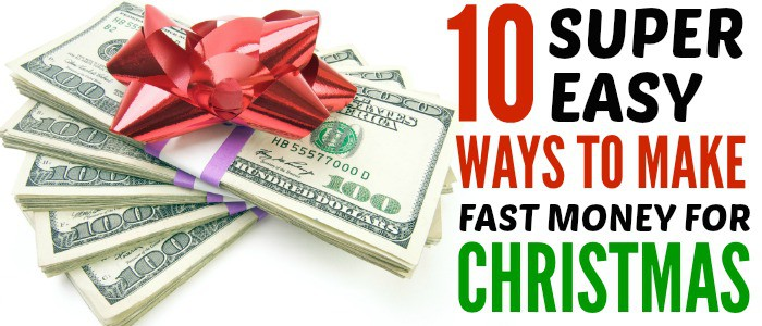 10 super easy ways to make fast money for christmas