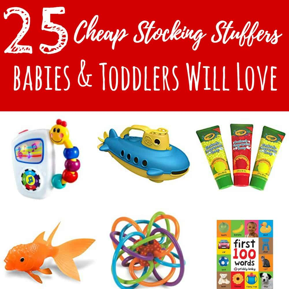 25 Cheap Stocking Stuffer Ideas For Babies and Toddlers