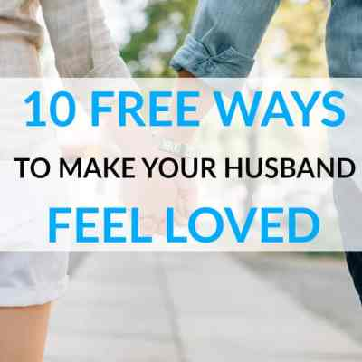 10 Free Ways to Make Your Husband Feel Loved