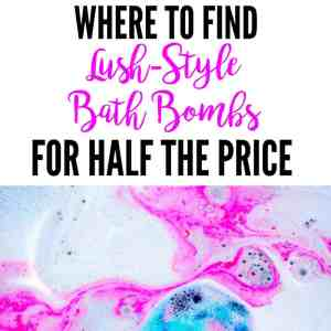Where to Find Lush Quality Bath Bombs For Way Less