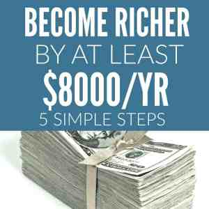 How To Easily Become $8000 Richer This Year