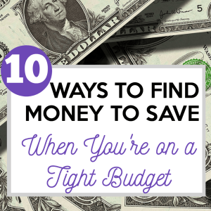 10 Ways to Find Money To Save When You're on a Tight Budget