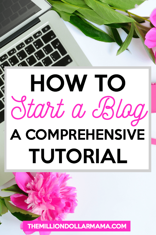 How to start a blog - a comprehensive, step-by-step tutorial.