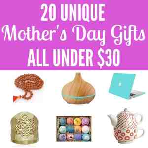 20 Unique Mother's Day Gift Ideas Under $30