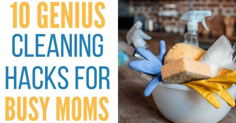 10 Genius Cleaning Hacks for Busy Moms
