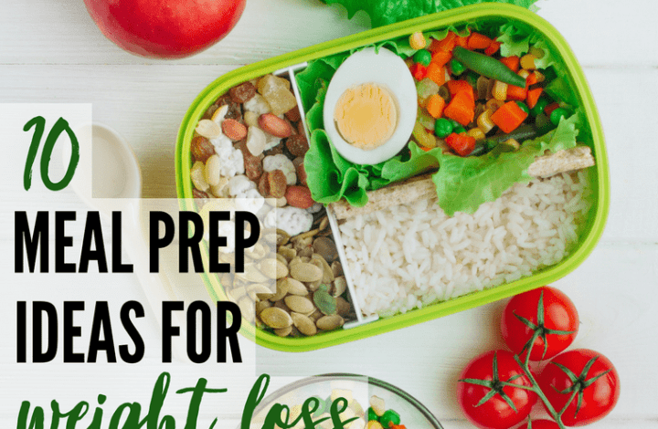 10 Meal Prep Ideas For Weight Loss