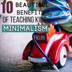 10 Beautiful Benefits of Teaching Kids Minimalism