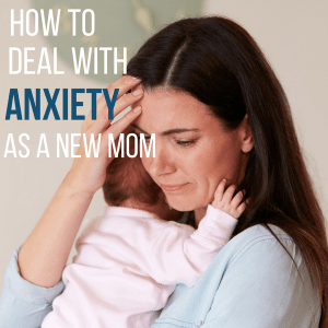 How to Cope With Anxiety as a New Mom