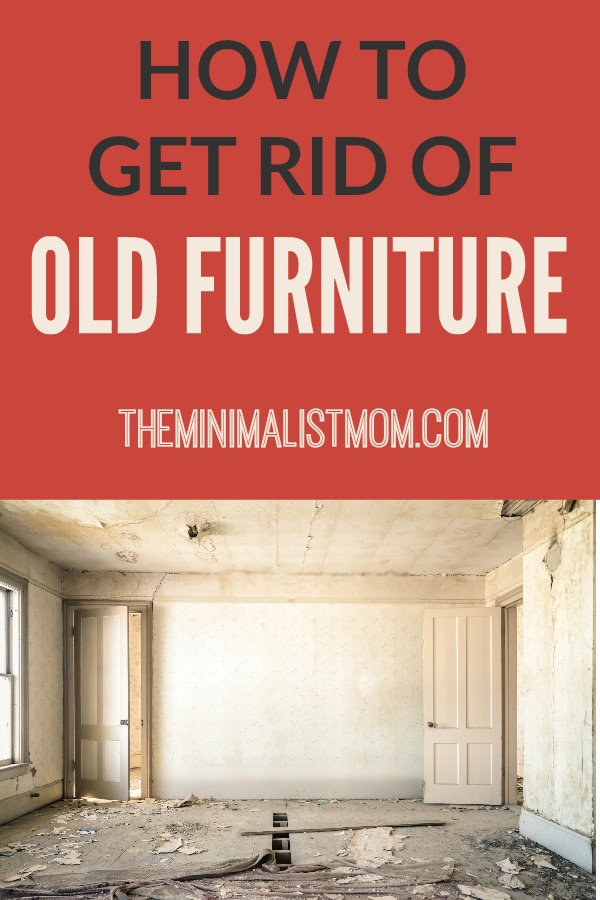 how to get rid of old furniture the minimalist mom. Black Bedroom Furniture Sets. Home Design Ideas
