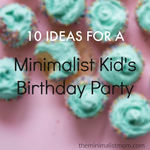 10 Ideas For A Fun But Minimalist Kids Birthday Party
