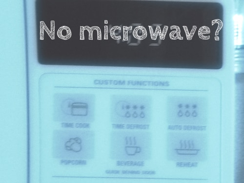 Living Without A Microwave The Minimalist Mom