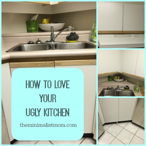 How To Love Your Ugly Kitchen | the minimalist mom