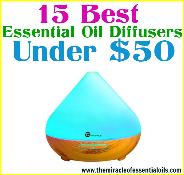 Find out the 15 best essential oils diffusers under $50 in this post!