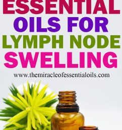 essential oils for lymph node swelling [ 755 x 1115 Pixel ]