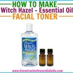 DIY Witch Hazel Essential Oil Toner Recipe