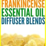 20 Best Frankincense Essential Oil Diffuser Blends
