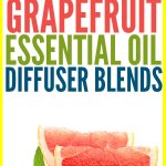 15 Best Grapefruit Essential Oil Diffuser Blends